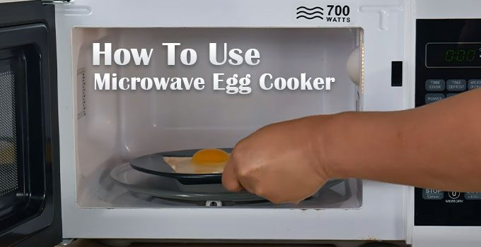 How To Use Microwave Egg Cooker? – Make Delicious Egg Recipes